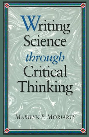 Science Writing Through Critical Thinking (Jones and Bartlett Series in Logic, Critical Thinking, and Scientific Method)