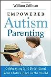 Empowered Autism Parenting, William Stillman, 0470475870