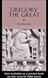 Gregory the Great (The Early Church Fathers), John Moorhead, 0415233909