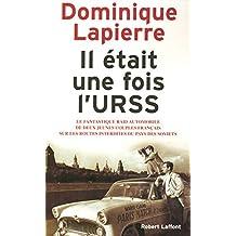 Il était une fois l'URSS: Le fantastique raid automobile de deux jeunes couples français sur les routes interdites du pays des Soviets