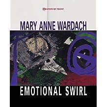 Emotional Swirl (Bibliophile Edition of Mary Anne Wardach)