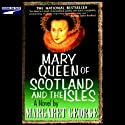 Mary Queen of Scotland and the Isles Audiobook by Margaret George Narrated by Donada Peters