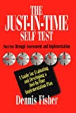 The Just-in-Time Self Test : Success Through Assessment and Implementation, Fisher, Dennis, 0786302992