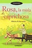 Rosa, la Mula Caprichosa, Albeiro Echavarría, 9583035602