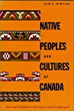 Native Peoples and Cultures of Canada, Alan I. McMillan, 1550541501