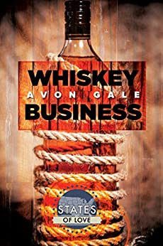 Whiskey Business (States of Love Book 1) by [Gale, Avon]