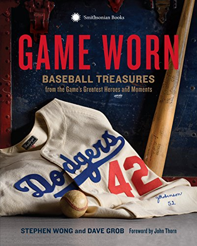 Game Worn: Baseball Treasures from the Game's Greatest Heroes and Moments ()