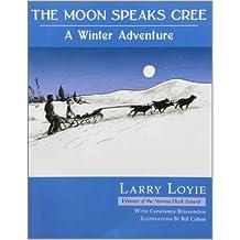The Moon Speaks Cree: A Winter Adventure