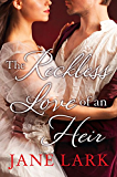 The Reckless Love of an Heir: An epic historical romance perfect for fans of period drama Victoria