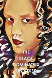The Black Dominatrix Universe