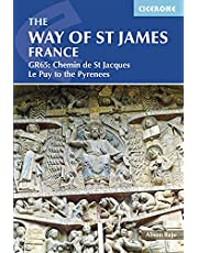 The Way of St James France: GR65: Chemin de St Jacques Le Puy to the Pyrenees