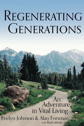 Regenerating Generations: An Adventure in Vital Living