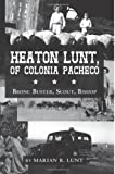Heaton Lunt, of Colonia Pacheco, Marian Lunt, 1482031523