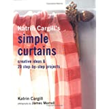 Katrin Cargill's Simple Curtains: Creative Ideas & 20 Step-by-Step Projects