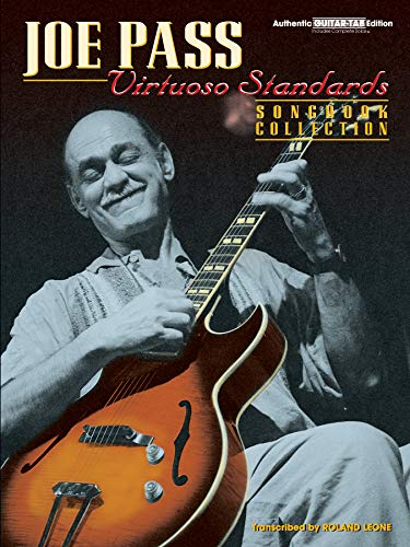 Joe Pass -- Virtuoso Standards Songbook Collection: Authentic Guitar TAB (Virtuoso Series)