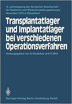 Transplantatlager und Implantatlager bei Verschiedenen Operationsverfahren (16. Jahrestagung der Deutschen Gesellschaft für Plastische und ... November 1978 in Dusseldorf) (German Edition)