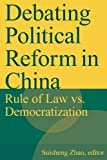 img - for Debating Political Reform in China: Rule of Law vs. Democratization book / textbook / text book