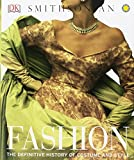 Tracing the evolution of fashion — from the early draped fabrics of ancient times to the catwalk couture of today — Fashion: The Definitive History of Costume and Style is a stunningly illustrated guide to more than three thousand years of sh...