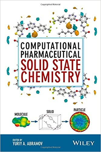 Computational Pharmaceutical Solid State Chemistry Download.zip