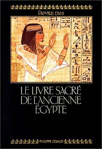 Le Livre Sacré de l'Ancienne Egypte. Le Livre des Morts. Papyrus d'Ani