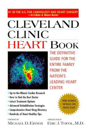 Cleveland Clinic Heart Book  The Definitive Guide For The Entire Family From The Nations Leading Heart Center