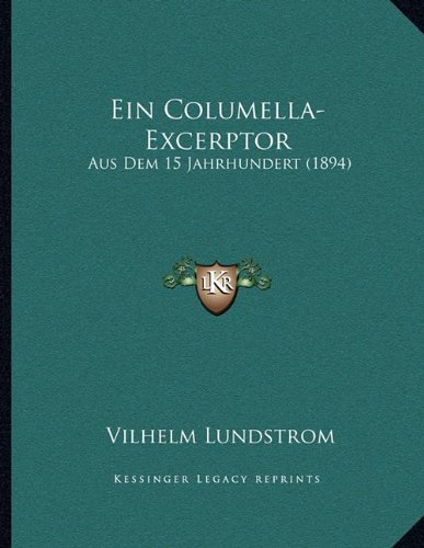 Download Ein Columella-Excerptor: Aus Dem 15 Jahrhundert (1894) (German Edition) ebook