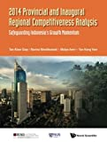 img - for 2014 Provincial And Inaugural Regional Competitiveness Analysis: Safeguarding Indonesia's Growth Momentum book / textbook / text book