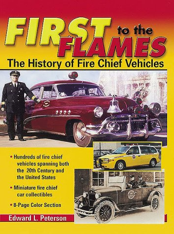 First to the Flames: The History of Fire Chief Vehicles