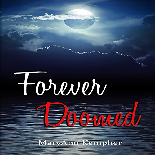 Forever Doomed: Under the Moonlight, Book 2 by MaryAnn Kempher