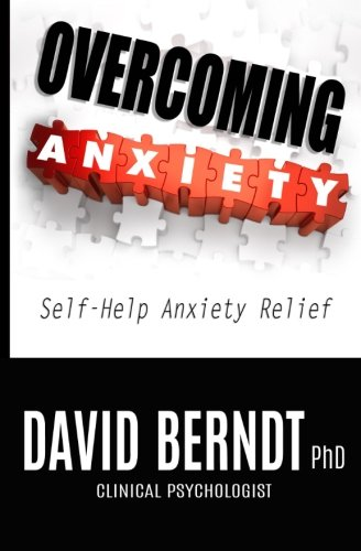 Overcoming Anxiety: Self-Help Anxiety Relief (Psychology Knowledge) (Volume 1) pdf