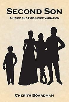 Second Son: A Pride and Prejudice Variation by [Boardman, Cherith]