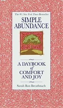 Simple Abundance: A Daybook of Comfort of Joy by [Breathnach, Sarah Ban]