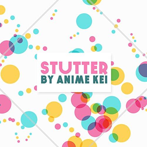 Sakigake Otokojuku Movie Download: Stutter (Cover By Anime Kei) By Anime Kei On Amazon Music