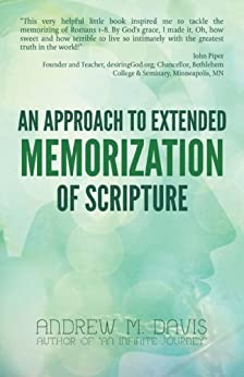 An Approach to Extended Memorization of Scripture by [Davis, Dr. Andrew]