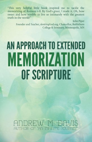 An Approach to Extended Memorization of Scripture (100 Most Important Bible Verses To Memorize)