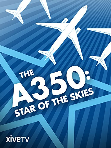 (The A350: Star of the Skies)