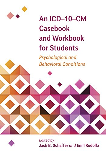 An ICD–10–CM Casebook and Workbook for Students: Psychological and Behavioral Conditions (Applications of ICD-10 and ICD-11 to Psychology)