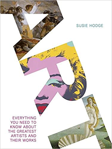 Book Art: Everything You Need to Know About the Greatest Artists and Their Works by Susie Hodge (30-Jan-2014)