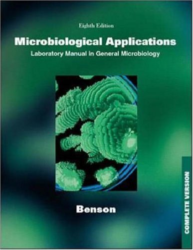 Microbiological Applications: A Laboratory Manual in General Microbiology, Complete Version