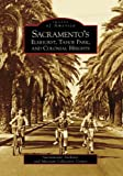 Sacramento's Elmhurst, Tahoe Park and Colonial Heights, Sacramento Archives and Museum Collection Center, 0738555908