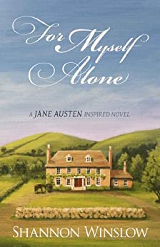 For Myself Alone: A Jane Austen Inspired Novel by [Winslow, Shannon]
