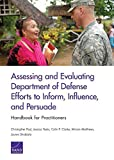 img - for Assessing and Evaluating Department of Defense Efforts to Inform, Influence, and Persuade: Handbook for Practitioners by Christopher Paul (2015-04-30) book / textbook / text book