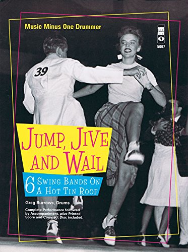 Read Online Jump, Jive and Wail: 6 Swing Bands on a Hot Tin Roof: Music Minus One Drums pdf epub