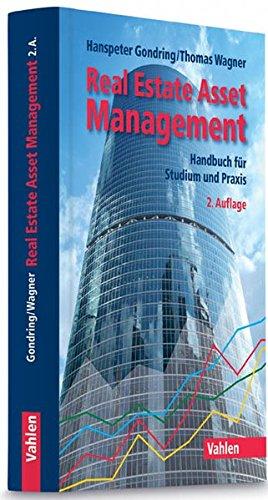 Real Estate Asset Management: Handbuch für Studium und Praxis Gebundenes Buch – 19. November 2015 Hanspeter Gondring Thomas Wagner Vahlen 3800649241