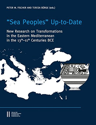 Sea Peoples' Up-To-Date: New Research on Transformation in the Eastern Mediterranean in 13th-11th Centuries Bce (Denkschrift Der Gesamtakademie: ... the Chronology of the Eastern Mediterranean)