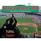 Fenway Park at 100: Baseball's Hometown