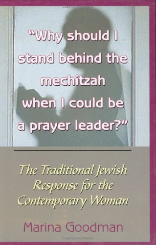 Why Should I Stand Behind the Mechitzah if I Could Be a Prayer Leader? Marina Goodman