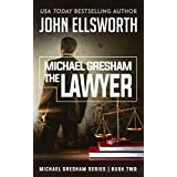 Michael Gresham: The Lawyer (Michael Gresham Legal Thrillers Book 2)