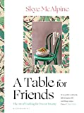 A Table for Friends: The Art of Cooking for Two or