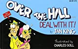img - for Over the Hill - Deal with It! book / textbook / text book